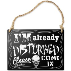 Already Disturbed Metal Sign