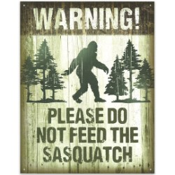 Please Don't Feed Sasquatch Vintage-Style Tin Sign