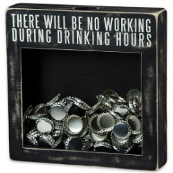 "No Working During Drinking Hours 10"" x 10"" Shadow Box / Bottle Cap and Cork Holder"