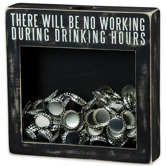 No Working During Drinking Hours 10u201d x 10u201d Shadow Box / Bottle Cap and Cork Holder | True Swords & No Working During Drinking Hours 10u201d x 10u201d Shadow Box / Bottle Cap ... Aboutintivar.Com